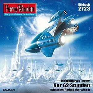 Nur 62 Stunden (Perry Rhodan 2723) Hörbuch