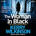 The Woman in Black: Jessica Daniels, Book 3 (       UNABRIDGED) by Kerry Wilkinson Narrated by Becky Hindley
