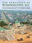 The Evolution of Washington, DC: Hist...