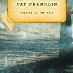 Embrace of the Wolf | Pat Franklin