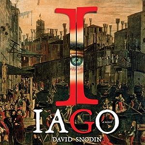 Iago: A Novel | [David Snodin]