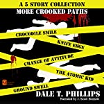 More Crooked Paths: 5 Tales of Crime and Mystery | Dale T. Phillips