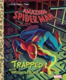 img - for Trapped by the Green Goblin! (Marvel: Spider-Man) (Little Golden Book) book / textbook / text book