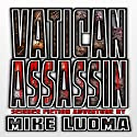Vatican Assassin: Vatican Assassin Trilogy, Book 1 Audiobook by Mike Luoma Narrated by Mike Luoma