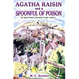 Agatha Raisin and a Spoonful of Poisonby M.C. Beaton