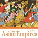 The Asian Empires (World Historical Atlases)