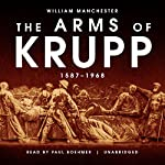 The Arms of Krupp: 1587-1968 | William Manchester