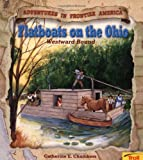 Flatboats On The Ohio  (Adventures in Frontier America)