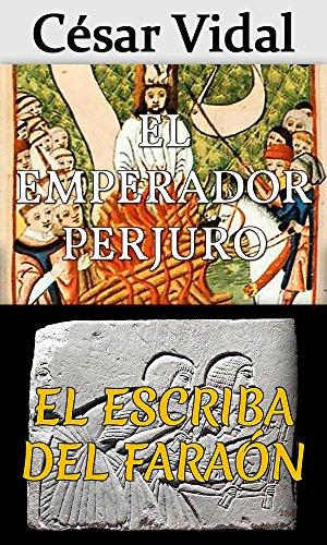 Pack de 2 libros: El emperador perjuro y El escriba del faraón
