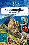 Lonely Planet Reiseführer Südamerika für wenig Geld (Lonely Planet Reiseführer Deutsch)