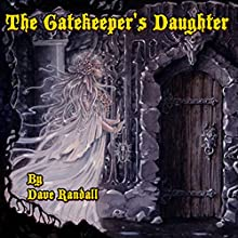 The Gate Keeper's Daughter (The Gate Keeper's Daughter Series) (       UNABRIDGED) by David Randall Narrated by Lisa Valdini