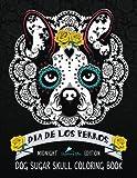 Dia De Los Perros Dog Sugar Skull Coloring Book: Midnight Edition (Coloring Books For Grown-Ups)
