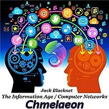 The Information Age / Computer Networks (       UNABRIDGED) by Jack Blacknet Narrated by Jack Blacknet, Jack Chmela