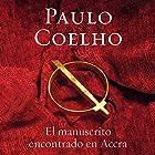 El manuscrito encontrado en Accra [Manuscript Found in Accra] Audiobook by Paulo Coelho Narrated by Hector Almenara