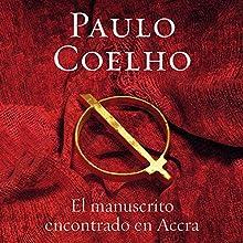 El manuscrito encontrado en Accra [Manuscript Found in Accra] | Livre audio Auteur(s) : Paulo Coelho Narrateur(s) : Hector Almenara