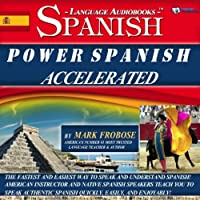 Power Spanish I Accelerated - 8 One Hour Audio Lessons - Complete Transcript/Listening Guide (English and Spanish Edition) (       UNABRIDGED) by Mark Frobose Narrated by Mark Frobose