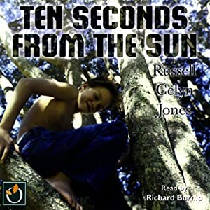 Ten Seconds From the Sun | [Russell Celyn Jones]