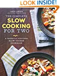 The Complete Slow Cooking for Two: A...