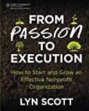 img - for From Passion to Execution: How to Start and Grow an Effective Nonprofit Organization book / textbook / text book