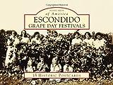 Escondido Grape Day Festivals (Postcards of America) (Postcards of America (Looseleaf))