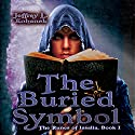 The Buried Symbol: The Runes of Issalia, Book 1 Audiobook by Jeffrey L. Kohanek Narrated by Gregory Walston