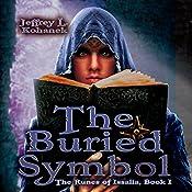 The Buried Symbol: The Runes of Issalia, Book 1 | Jeffrey L. Kohanek