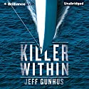 Killer Within (       UNABRIDGED) by Jeff Gunhus Narrated by Joyce Bean