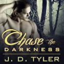 Chase the Darkness: Alpha Pack Series # 7 Audiobook by J. D. Tyler Narrated by Marguerite Gavin