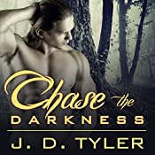 Chase the Darkness: Alpha Pack Series # 7 | J. D. Tyler
