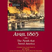 April 1865: The Month That Saved America [Portable Professor] | [Jay Winik]