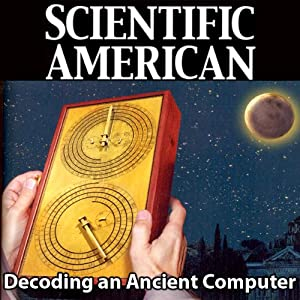 Scientific American: Decoding an Ancient Computer | [Tony Freeth]