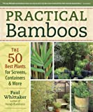 img - for Practical Bamboos: The 50 Best Plants for Screens, Containers and More book / textbook / text book