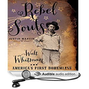Rebel Souls: Walt Whitman and America's First Bohemians (Unabridged)