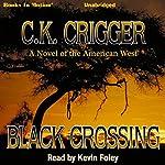 Black Crossing | C. K. Crigger