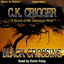 Black Crossing Audiobook by C. K. Crigger Narrated by Kevin Foley