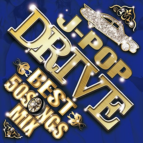 J-POP DRIVE BEST -50 SONGS MIX- Mixed by DJ SPARK