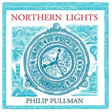 Northern Lights: His Dark Materials Trilogy, Book 1 | Livre audio Auteur(s) : Philip Pullman Narrateur(s) : Philip Pullman
