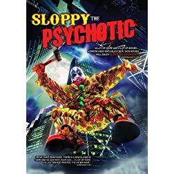 Sloppy the Psychotic