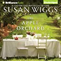 The Apple Orchard (       UNABRIDGED) by Susan Wiggs Narrated by Christina Traister