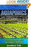 Aquaponics: Creating Your Own Aquapon...