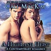 A Highland Heist: A Contemporary Romance: The Highland Heart Series | Cali MacKay