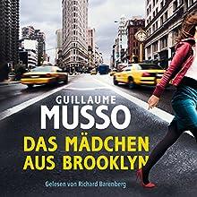 Das Mädchen aus Brooklyn Hörbuch von Guillaume Musso Gesprochen von: Richard Barenberg, Elias Emken, Tanja Fornaro, Elke Appelt