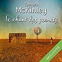 Le chant des secrets | Livre audio Auteur(s) : Tamara McKinley Narrateur(s) : Juliette Degenne
