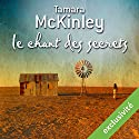 Le chant des secrets Audiobook by Tamara McKinley Narrated by Juliette Degenne