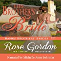 His Brother's Bride: Banks Brothers' Brides, Volume 4 Audiobook by Rose Gordon Narrated by Michelle Anne Johnson