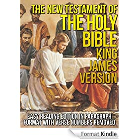 The New Testament of the Holy Bible King James Version (KJV) Easy Reading Edition in Paragraph Format [Verse Numbers Removed: Verseless Edition Jesus Christ ... Red (Red Letter Edition)] (English Edition)