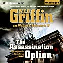The Assassination Option: A Clandestine Operations Novel, Book 2 (       UNABRIDGED) by W.E.B. Griffin, William E. Butterworth, IV Narrated by Alexander Cendese