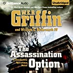 The Assassination Option: A Clandestine Operations Novel, Book 2 | W.E.B. Griffin,William E. Butterworth, IV
