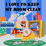 Children's book: I LOVE TO KEEP MY ROOM CLEAN (book for kids, Beginner readers, Bedtime stories for children, short stories for kids): (children's books) ... stories children's books collection 5)