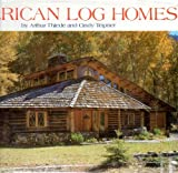 img - for American Log Homes by Thiede, Arthur, Teipner, Cindy (1986) Hardcover book / textbook / text book